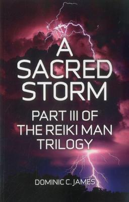 A Sacred Storm  Part III of the Reiki Man Trilogy