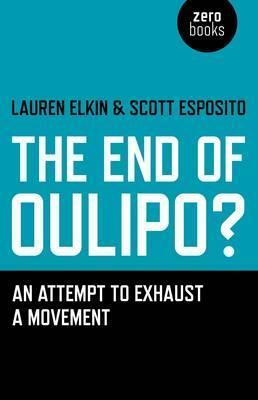 End of Oulipo?, The - An attempt to exhaust a movement
