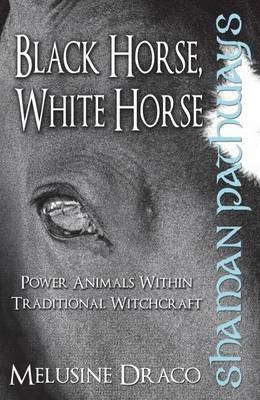 Shaman Pathways - Black Horse, White Horse