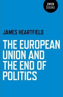 The European Union and the End of Politics