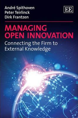 Managing Open Innovation  Connecting the Firm to External Knowledge