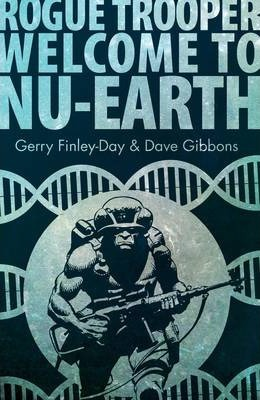 Rogue Trooper Welcome to Nu Earth