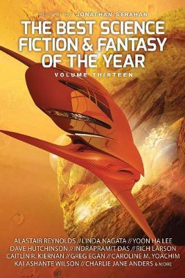The Year's Best Science Fiction and Fantasy Volume 13
