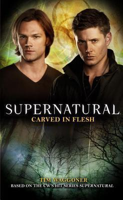 Supernatural - Carved in Flesh  The Official Companion Season 6