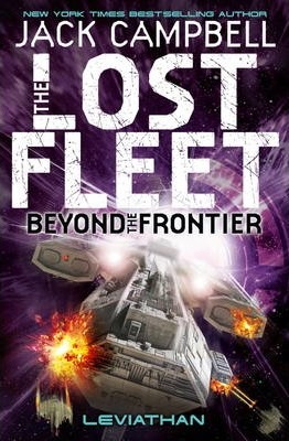 Lost Fleet : Beyond the Frontier - Leviathan Book 5