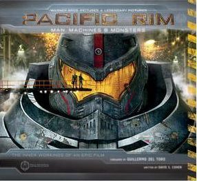 Pacific Rim: Man, Machines & Monsters : The Inner Workings of an Epic Film