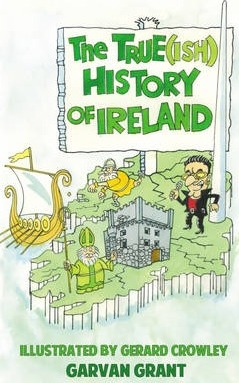 The Trueish History of Ireland