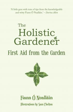 The Holistic Gardener: : First Aid from the Garden
