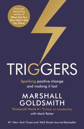 Triggers : Sparking positive change and making it last