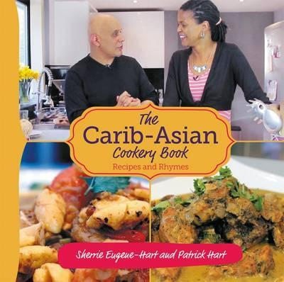 The Carib-Asian Cookery Book : Recipes and Rhymes