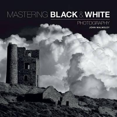 Mastering Black & White Photography