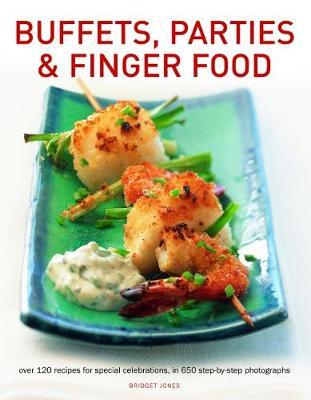 Astrosadventuresbookclub.com Buffets, Parties & Finger Food : Over 120 recipes for special celebrations, in 650 step-by-step photographs Image