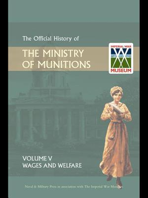 Official History of the Ministry of Munitions Volume V