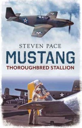 Mustang : Thoroughbred Stallion of the Air