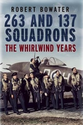 263 and 137 Squadrons  The Whirlwind Years