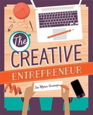 The Creative Entrepreneur : Business Made Beautiful for Artists, Makers and Designers
