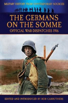 The Germans on the Somme - Official War Dispatches 1916