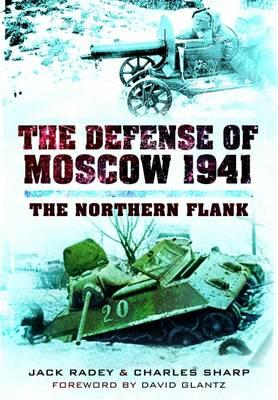 Defense of Moscow 1941: The Northern Flank