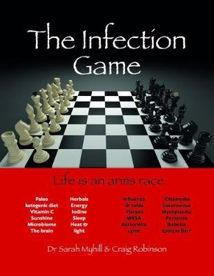 The Infection Game - Sarah Myhill, Craig Robinson