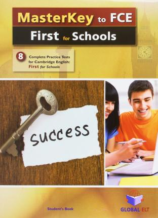 Masterkey to Cambridge English First - FCE for Schools - 8 Practice Tests 2015 FORMAT - Self-Study Edition