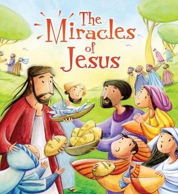 The My First Bible Stories New Testament: The Miracles of Jesus ...