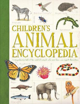 Children's Animal Encyclopedia : A comprehensive look at the world of animals with hundreds of superb illustrations