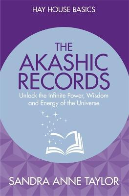 The Akashic Records  Unlock the Infinite Power, Wisdom and Energy of the Universe