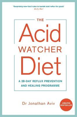 The Acid Watcher Diet - Dr. Jonathan Aviv