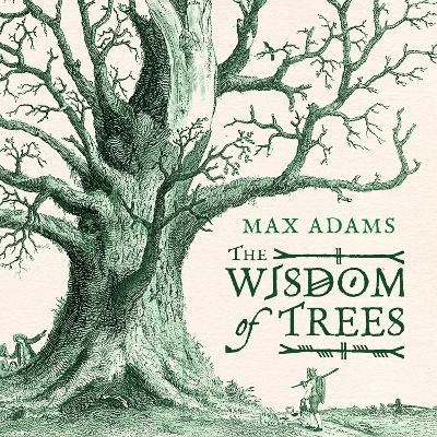 The Wisdom of Trees : A Miscellany