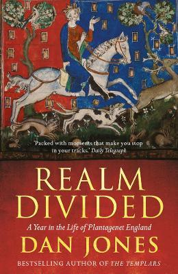 Realm Divided : A Year in the Life of Plantagenet England