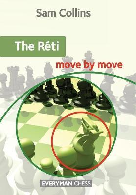The Reti: Move by Move
