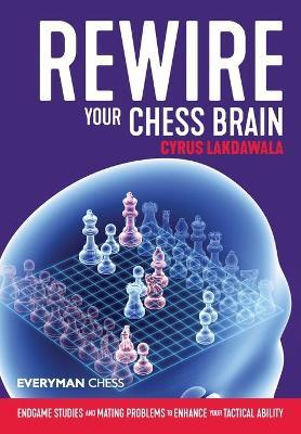 Rewire Your Chess Brain