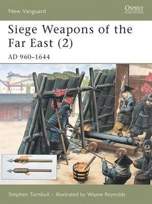 Siege Weapons of the Far East 2