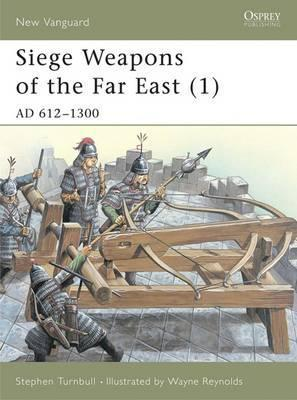 Siege Weapons of the Far East 1