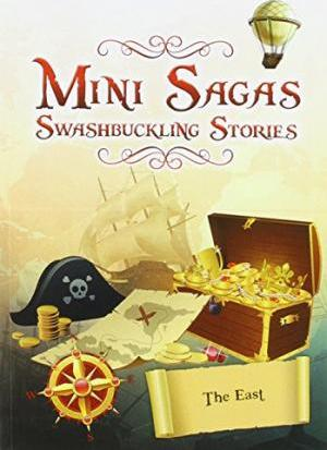 Mini Sagas - Swashbuckling Stories The East