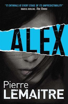 Alex: The Brigade Criminelle Trilogy Book 2