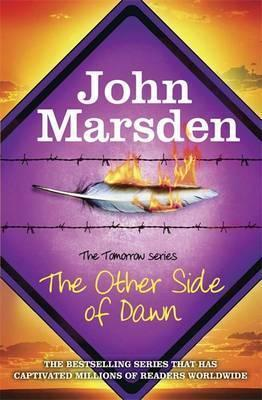 The Tomorrow Series: The Other Side of Dawn: Book 7