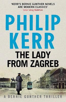The Lady From Zagreb : Bernie Gunther Thriller 10