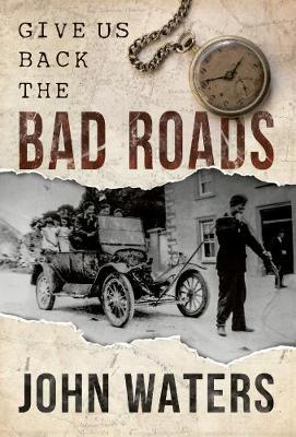 Give Us Back the Bad Roads