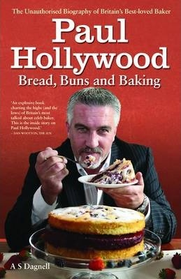 Paul Hollywood - Bread, Buns and Baking