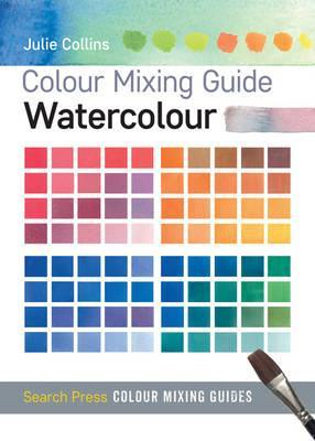 Colour Mixing Guide: Watercolour Cover Image