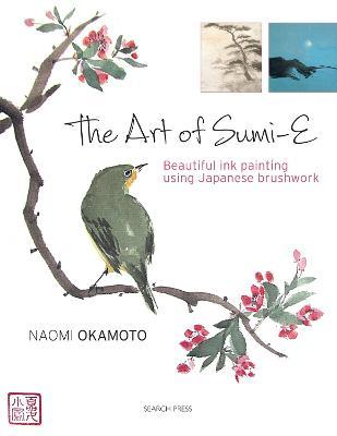 The Art of Sumi-e : Beautiful Ink Painting Using Japanese Brushwork