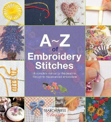 A-Z of Embroidery Stitches : Country Bumpkin Publications