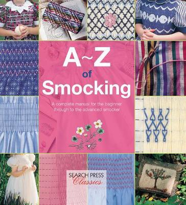 A Z Of Smocking Country Bumpkin Publications 9781782211761