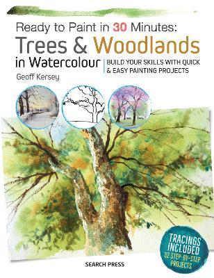 Ready To Paint In 30 Minutes Trees Woodlands Watercolour