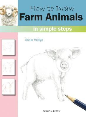 Vector How To Draw Farm Animals Book Depository How To Draw Farm Animals Susie Hodge 9781782216247