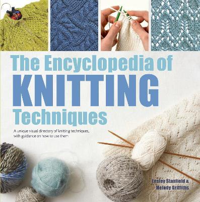 The Encyclopedia Of Knitting Techniques Lesley Stanfield