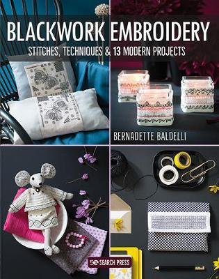 Blackwork Embroidery : Stitches, Techniques & 13 Modern Projects