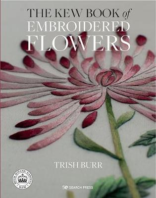 The Kew Book of Embroidered Flowers (Hardback Library edition)