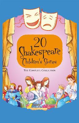 20 Shakespeare Children's Stories : The Complete Collection